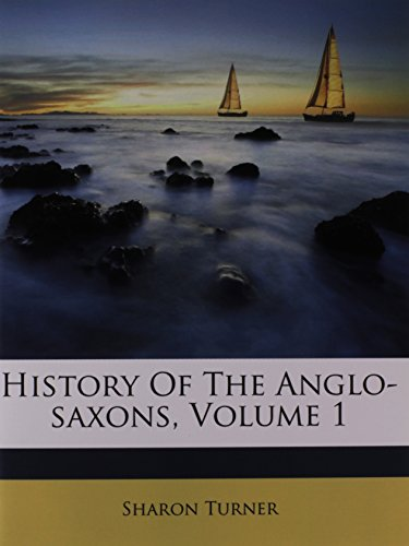 9781179260471: History of the Anglo-Saxons, Volume 1 of 3