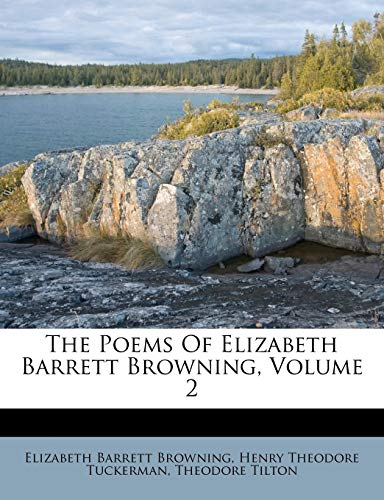 The Poems Of Elizabeth Barrett Browning, Volume 2 (9781179271422) by Elizabeth Barrett Browning; Theodore Tilton