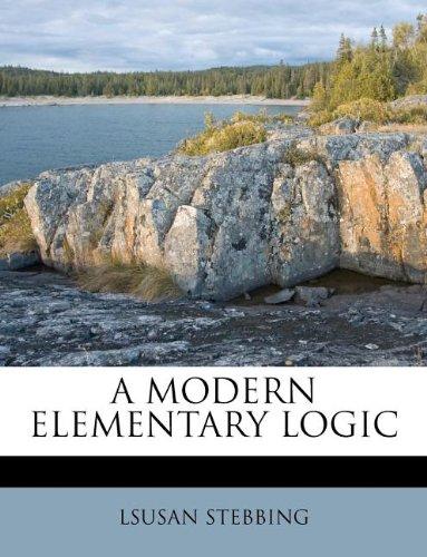 9781179299969: A MODERN ELEMENTARY LOGIC