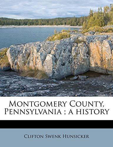9781179408293: Montgomery County, Pennsylvania ; a history