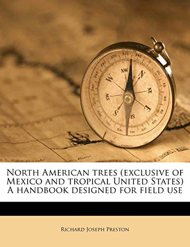 9781179501178: North American trees (exclusive of Mexico and tropical United States) A handbook designed for field use