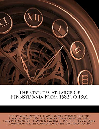 The Statutes At Large Of Pennsylvania From 1682 To 1801 (1179519825) by Pennsylvania; 1826-1911, Flanders Henry