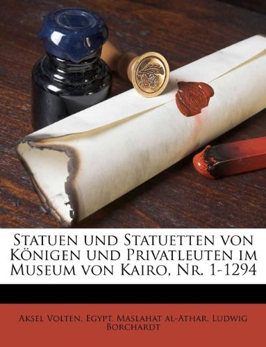 9781179520582: Statuen Und Statuetten Von Konigen Und Privatleuten Im Museum Von Kairo, NR. 1-1294 (German Edition)