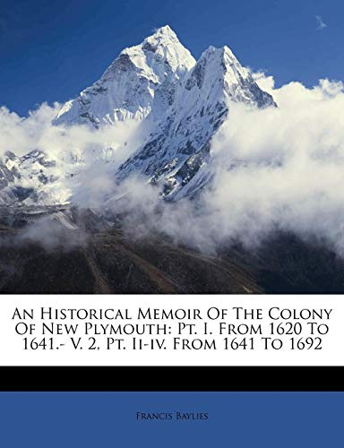 An Historical Memoir of the Colony of: Francis Baylies