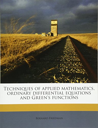 9781179530987: Techniques of applied mathematics, ordinary differential equations and Green's functions