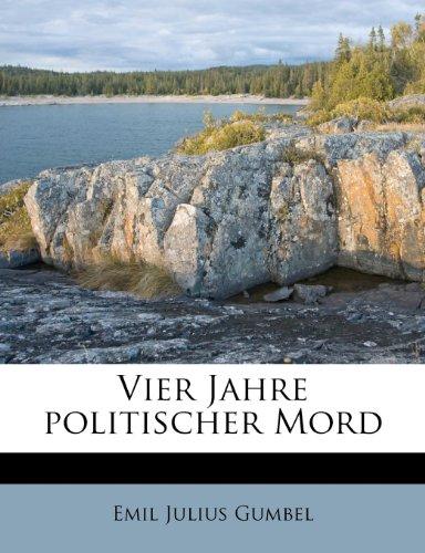9781179552491: Vier Jahre politischer Mord (German Edition)
