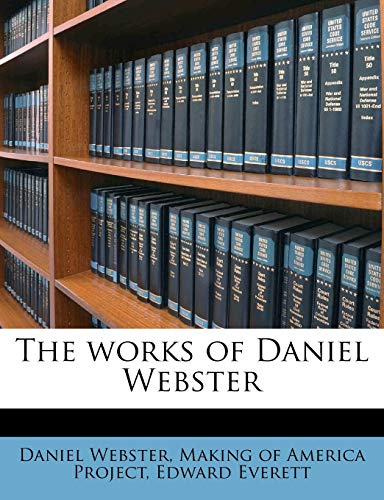The works of Daniel Webster (9781179560311) by Daniel Webster; Edward Everett