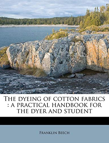 9781179578316: The dyeing of cotton fabrics: a practical handbook for the dyer and student