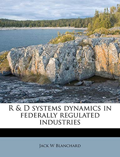 9781179603834: R & D systems dynamics in federally regulated industries
