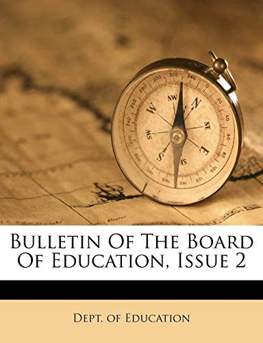 9781179619248: Bulletin Of The Board Of Education, Issue 2