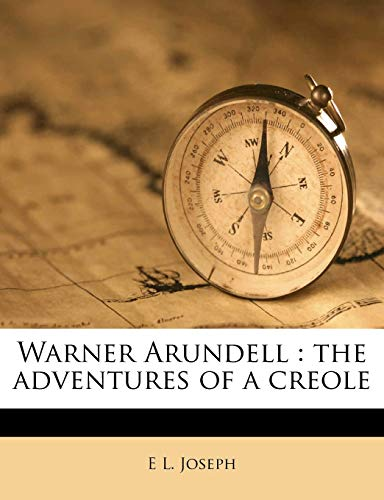 9781179631967: Warner Arundell: the adventures of a creole