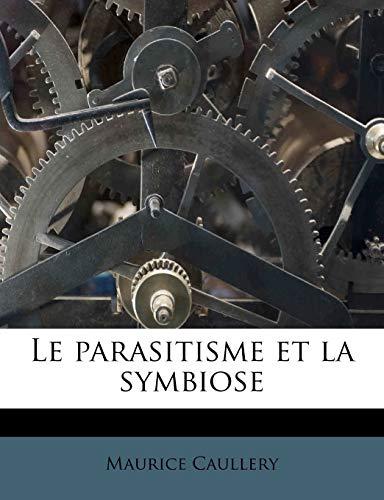 9781179651491: Le parasitisme et la symbiose (French Edition)