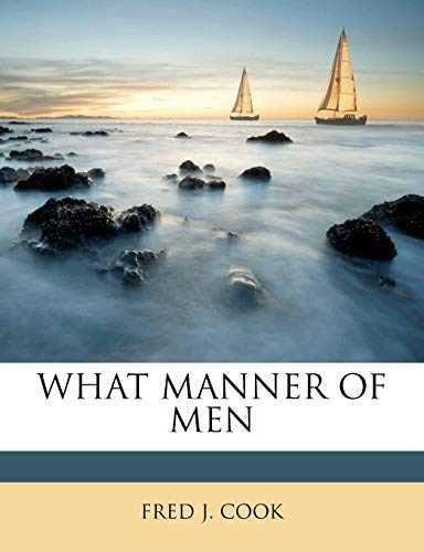9781179653181: WHAT MANNER OF MEN