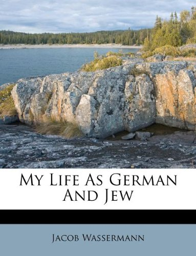 9781179689876: My Life As German And Jew