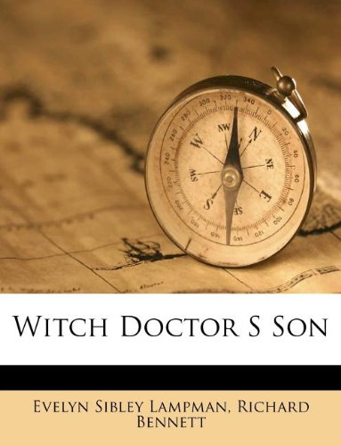 Witch Doctor S Son (9781179700441) by Evelyn Sibley Lampman; Richard Bennett