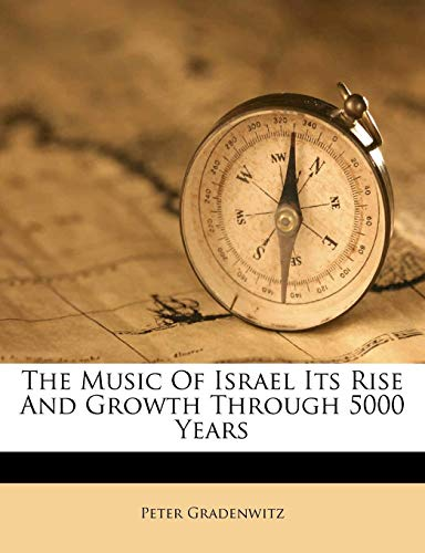 9781179706405: The Music Of Israel Its Rise And Growth Through 5000 Years