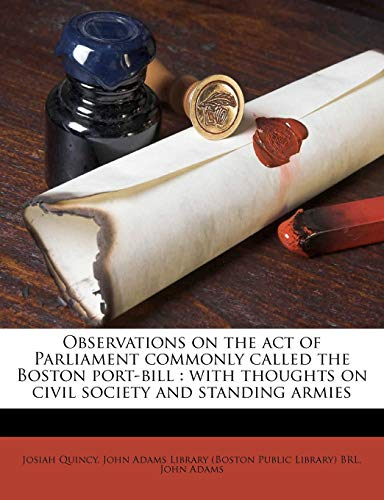 9781179734989: Observations on the act of Parliament commonly called the Boston port-bill: with thoughts on civil society and standing armies