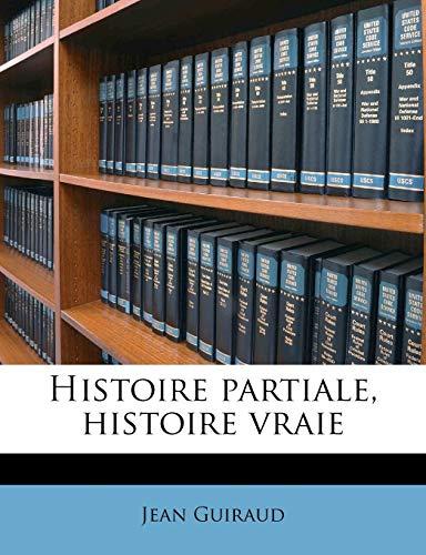 9781179766799: Histoire Partiale, Histoire Vraie