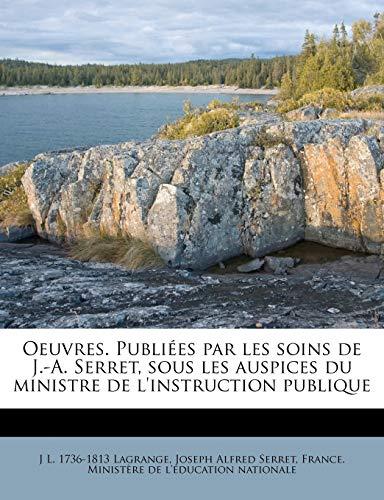 9781179772356: Oeuvres. Publiées par les soins de J.-A. Serret, sous les auspices du ministre de l'instruction publique (French Edition)