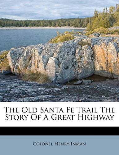 9781179784229: The Old Santa Fe Trail The Story Of A Great Highway
