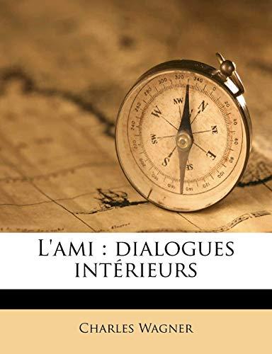 9781179798103: L'ami: dialogues intérieurs (French Edition)