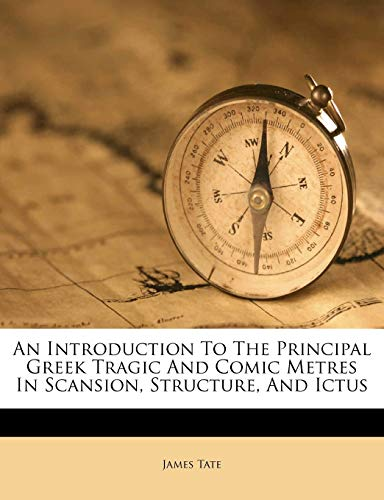 9781179813547: An Introduction To The Principal Greek Tragic And Comic Metres In Scansion, Structure, And Ictus