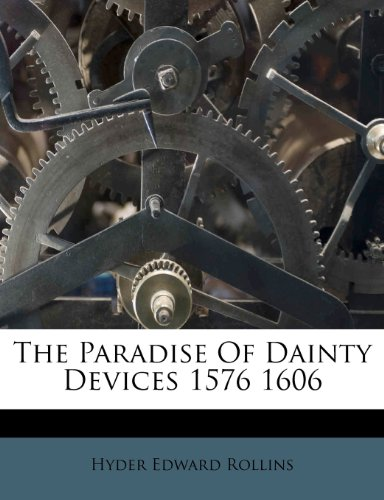 9781179890487: The Paradise Of Dainty Devices 1576 1606