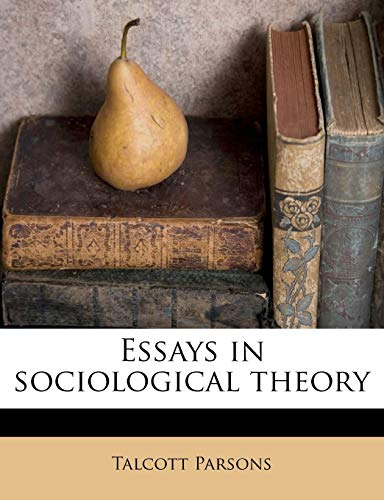 9781179891590: Essays in sociological theory