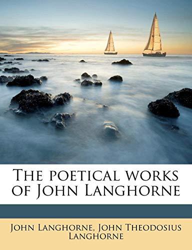 9781179998541: The poetical works of John Langhorne