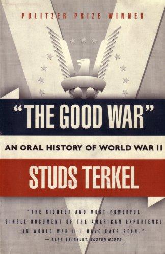 9781186871080: The Good War: An Oral History of World War II: Pulitzer Prize Winner (1990 Printing, HIST121004)