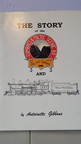 9781199012487: The Story of the Cumbres & Toltec Scenic RR: The Toltec Gorge Route and Rio Grande
