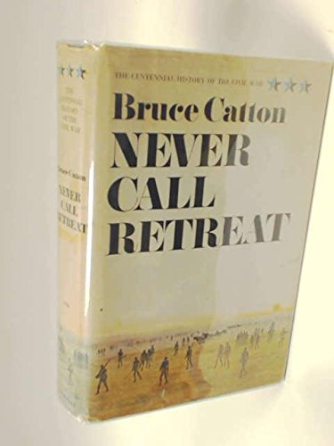 The Centennial History of the Civil War, Vol. 3: Never Call Retreat