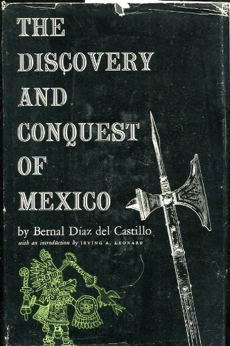 THE DISCOVERY AND CONQUEST OF MEXICO 1517-1521