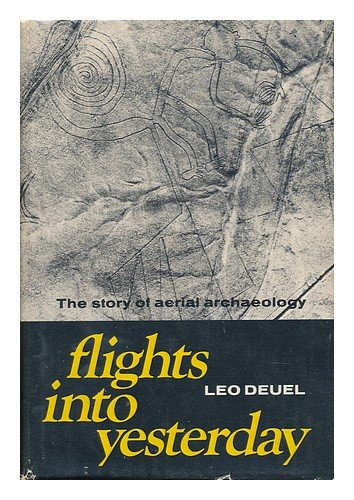 9781199037800: Flights into yesterday;: The story of aerial archaeology