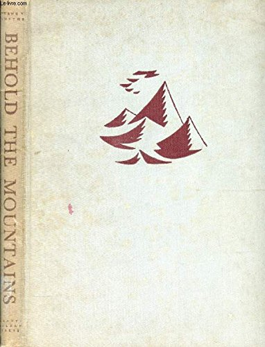 9781199052803: Behold the mountains;: Climbing with a color camera