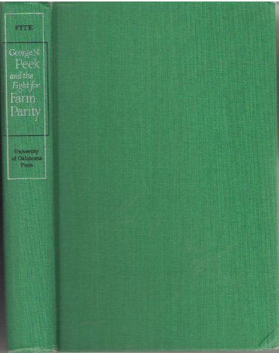9781199055316: George N. Peek and the fight for farm parity