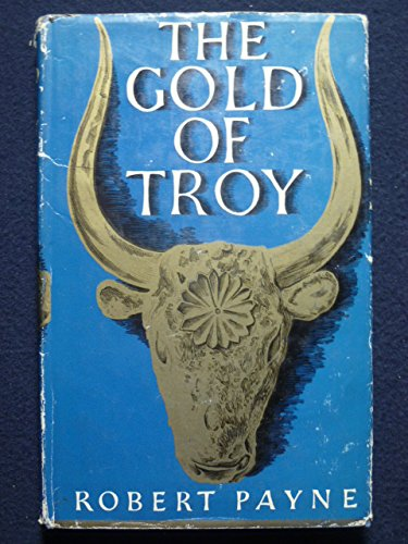 9781199059284: THE GOLD OF TROY The Story of Heinrich Schliemann and the Buried Cities of Ancient Greece
