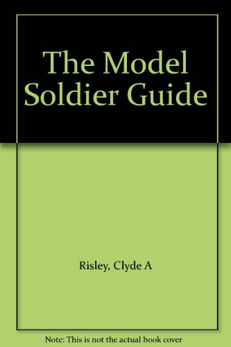 9781199069023: The Model Soldier Guide