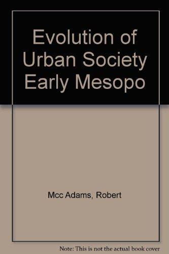9781199070357: The Evolution of Urban Society: Early Mesopotamia and Prehispanic Mexico.