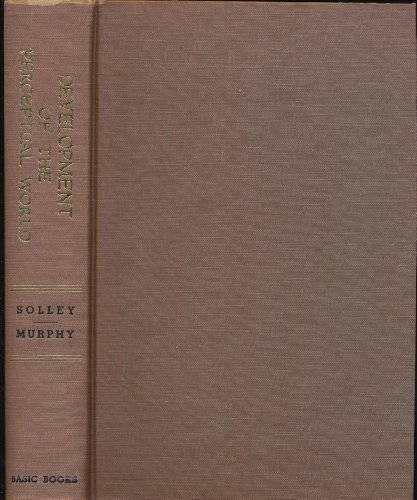 Development of the Perceptual World.: Solley, Charles M. and Gardner Murphy.