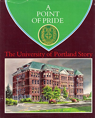 9781199105776: A Point of Pride: The University of Portland Story