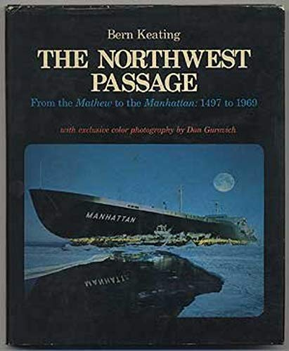 9781199117854: The Northwest Passage: From the Mathew to the Manhattan, 1497 to 1969