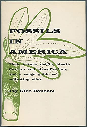 9781199125927: Fossils in America: Their Nature, Origin, Identification and Classification, and a Range Guide to Collecting Sites