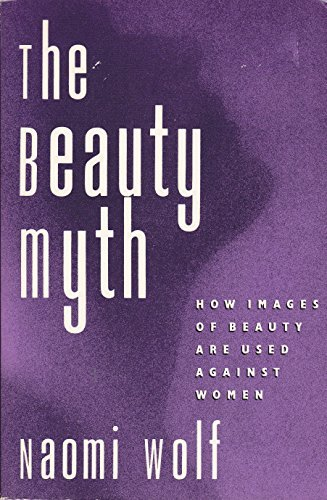 9781199130730: The Beauty Myth: How Images of Beauty Are Used Against Women