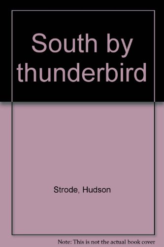 9781199133762: South by thunderbird