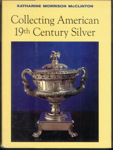 9781199147523: Collecting American 19th Century Silver