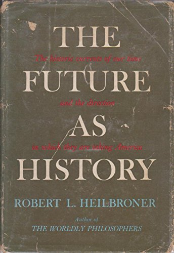9781199204691: The Future as History: The Historic Currents of Our Time & the Direction in Which They are Taking America