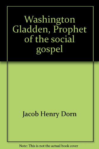 9781199217721: Washington Gladden Prophet of the Social