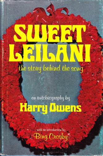 9781199272447: Sweet Leilani the Story Behind the Song