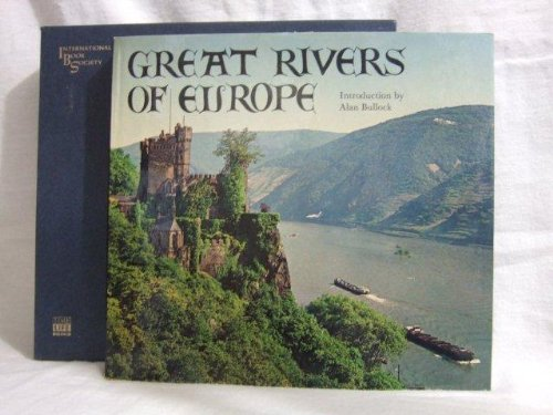 Great Rivers of Europe [Hardcover] by Bullock, Alan, Et Al: Alan Bullock (Ed) Bullock